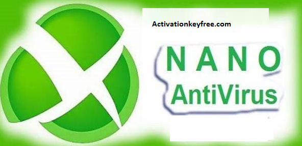 NANO AntiVirus Pro 1.0.146.90847 Crack Full Activation Key Download